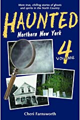 Haunted Northern New York Vol. 4 Paperback