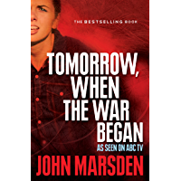 Tomorrow, When the War Began (The Tomorrow Series Book 1)