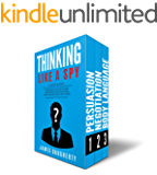 Thinking: Like A Spy: 3 Manuscripts - Persuasion An Ex-SPY's Guide, Negotiation An Ex-SPY's Guide, Body Language An Ex…