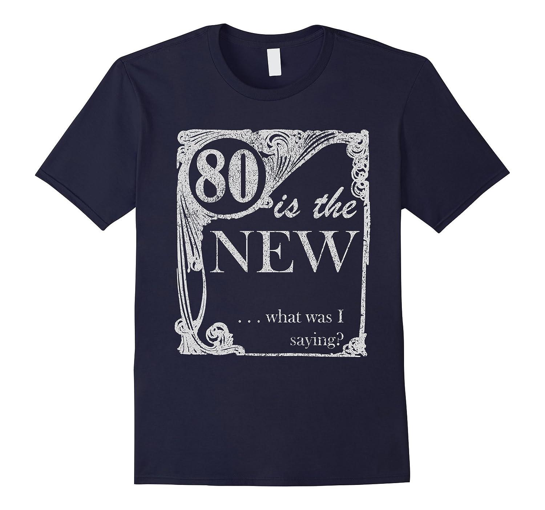 80th Birthday Shirt - Eighty Years Old Joke and Gag T-Shirt-Art