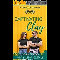 Captivating Clay (Team Loco Book 3)