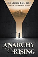 Anarchy Rising (The Clarion Call Book 1) Kindle Edition