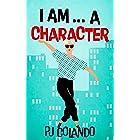 I AM... a character
