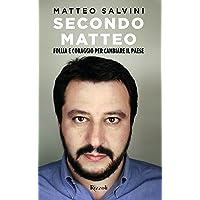 Secondo Matteo. Follia e coraggio per cambiare il paese