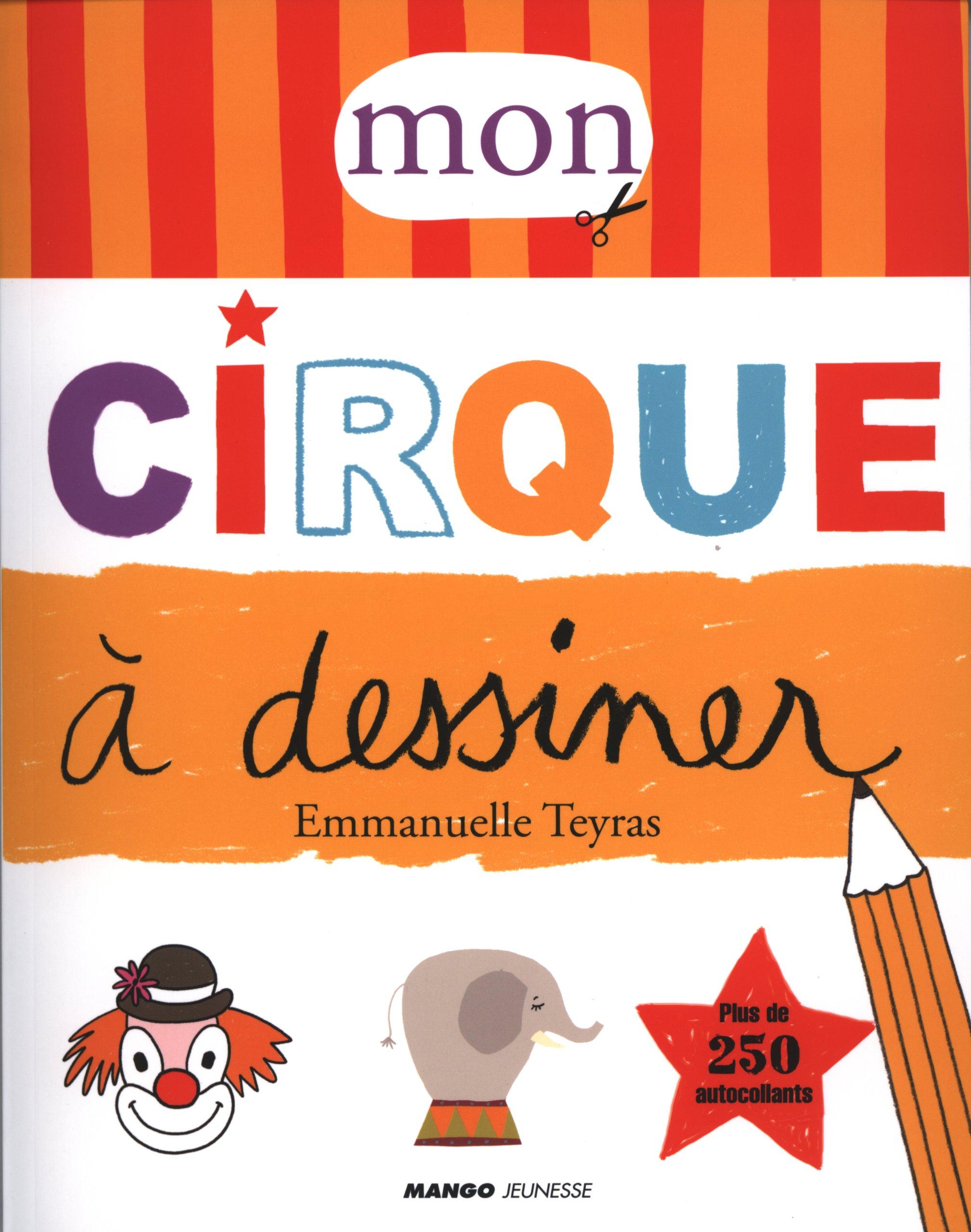 Mon Cirque à Dessiner Emmanuelle Teyras 9782740429723