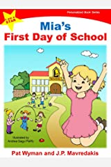 Mia's First Day of School (I am a STAR Personalized Book Series 1) Kindle Edition