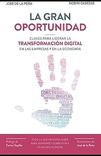 La gran oportunidad: Claves para liderar la transformación digital en las empresas y en la