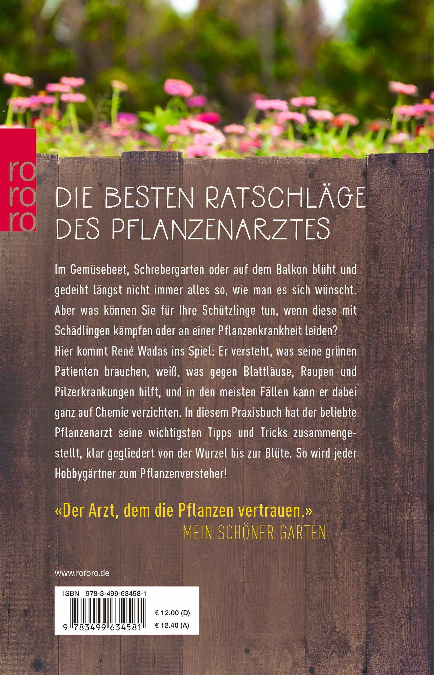 Der Pflanzenarzt Mein Grosses Praxisbuch Fur Garten Und Balkon Wadas Rene 9783499634581 Amazon Com Books