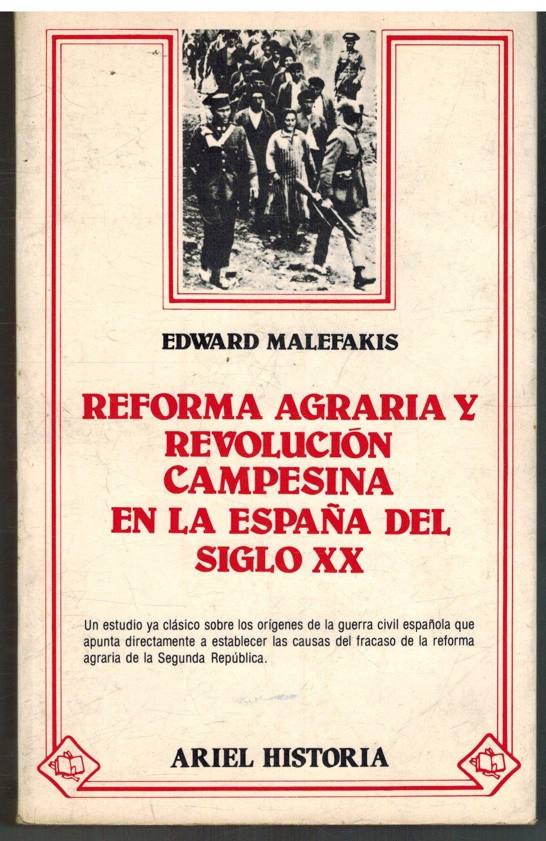 Reforma agraria y revolucion campesina en la España del siglo XX: Amazon.es: Malefakis, Edward: Libros