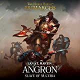 Angron: Slave of Nuceria: The Horus Heresy