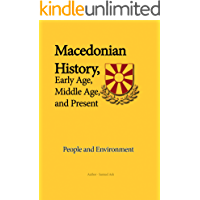 Macedonia History, Early Age, Middle Age, and Present: People and Environment