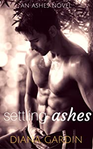 Settling Ashes: A Second Chance Romance (The Ashes Series Book 2)