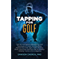 Tapping for Golf: The Top Tournament-Winning Tips and Techniques to Lower Your Handicap, Improve Your Grip, Spins, Putts, Strokes, Shots, and Drives, and ... the Masters (The Tapping Series Book 8)