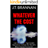 WHATEVER THE COST: Can America's Top Covert Operative Defeat the World's Most Feared Terrorist? (Mark Cole Book 2)