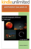 Astrophotography Without A Telescope: A Frugal Approach (English Edition)
