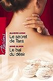 Le secret de Tara - Le bal du désir (Harlequin Passions)