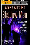 Shadow Men (Hunt&Cam4Ever Book 7)