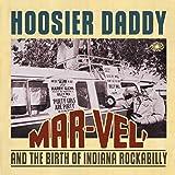 Hoosier Daddy: Mar-Vel' And The Birth Of Indiana Rockabilly
