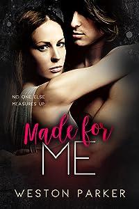 Made for Me: (A Bad Boy Billionaire & Single Mom Story)