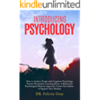 Introducing Psychology: How To Analyze People With Cognitive Psychology. Positive Personality Coaching Series. A Behavioral Psychological Mastery Approach. Create New Habits To Support Your Mindset
