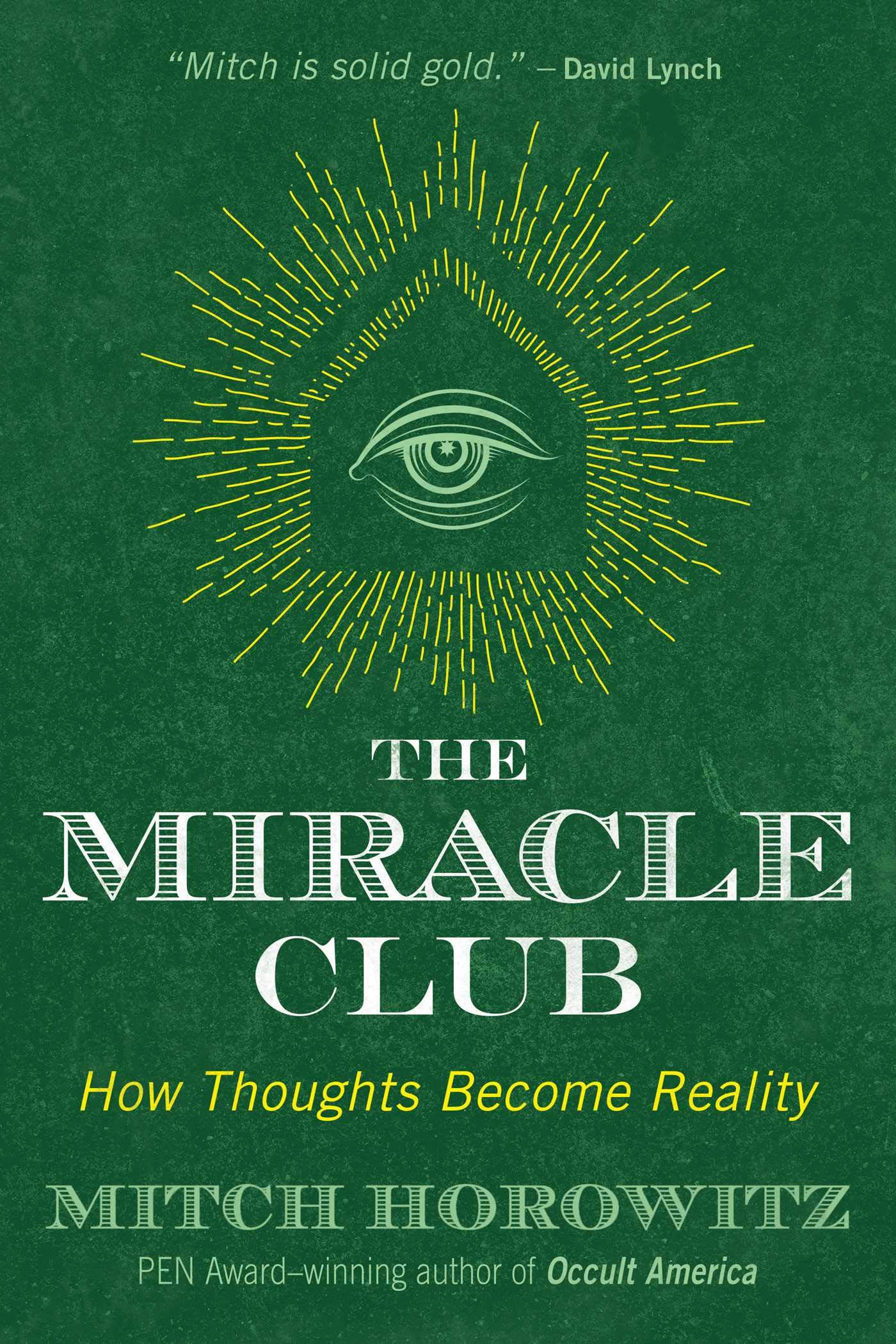 The Miracle Club  How Thoughts Become Reality