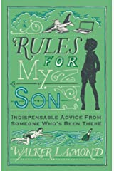 Rules for My Son: Indispensable Advice From Someone Who's Been There Hardcover