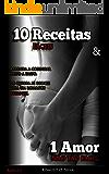 10 receitas & 1 Amor: 10 Receitas fáceis e 1 amor não tão facil