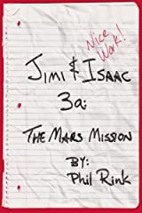 Jimi & Isaac 3a: The Mars Mission (Jimi & Isaac Books) Kindle Edition