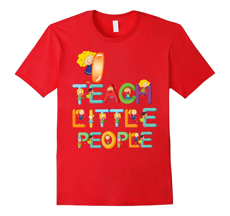 I Teach Little People t-shirt-FL