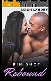 Rim Shot Rebound (Cajun Two-Step Novellas Book 3)