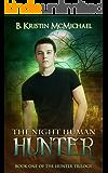 The Night Human Hunter (The Hunter Trilogy Book 1) (English Edition)