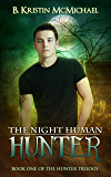 The Night Human Hunter (The Hunter Trilogy Book 1)