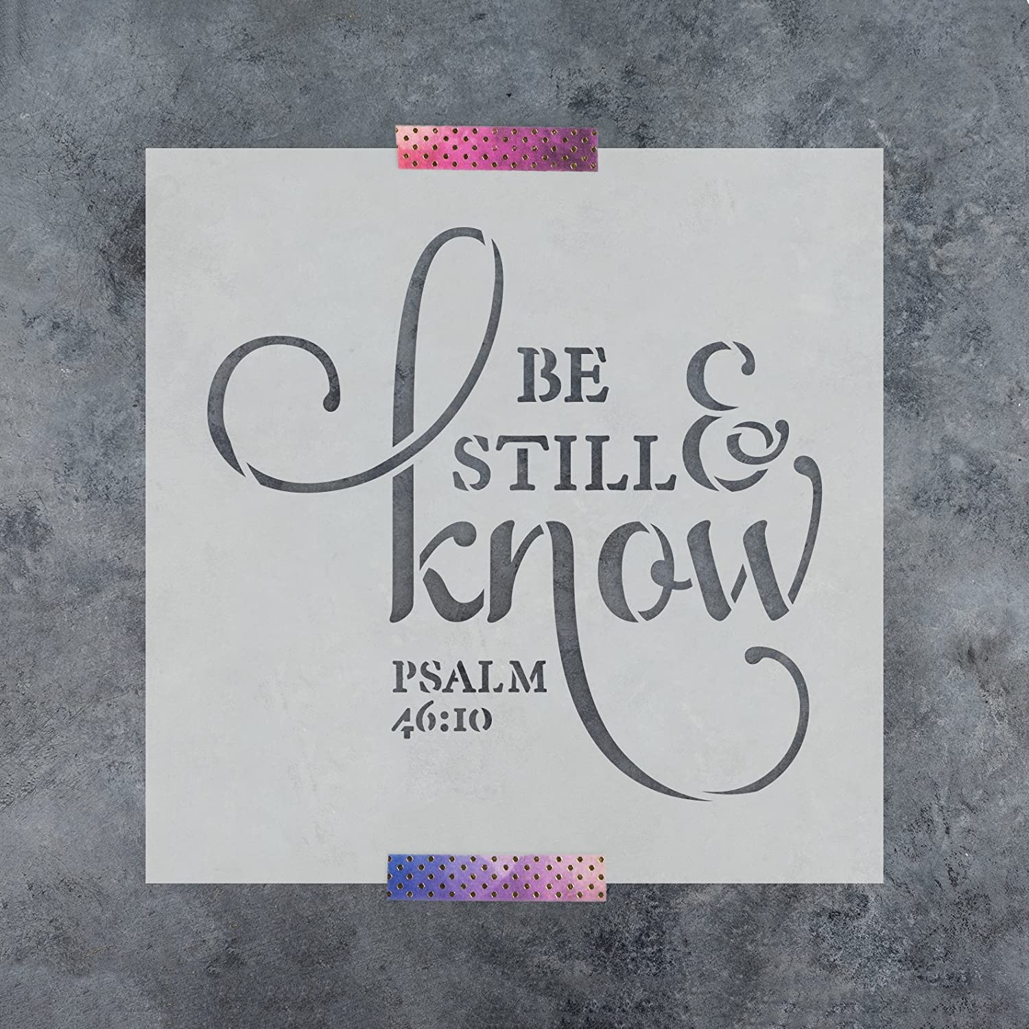 Be Still Know Stencil Template for Walls and Crafts Reusable Stencils for Painting in Small /& Large Sizes