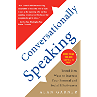 Conversationally Speaking: Tested New Ways to Increase Your Personal and Social Effectiveness (English Edition)