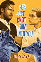 He's Just Knot That Into You Kindle Edition