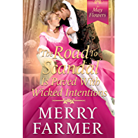 The Road to Scandal is Paved with Wicked Intentions (The May Flowers Book 6)