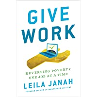 Give Work: Saving the World One Job at a Time