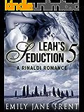 Leah's Seduction: 5 (Gianni and Leah - Leah's Seduction)