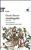 Autobiografia: (1809-1882) (Einaudi tascabili. Classici Vol. 1405)