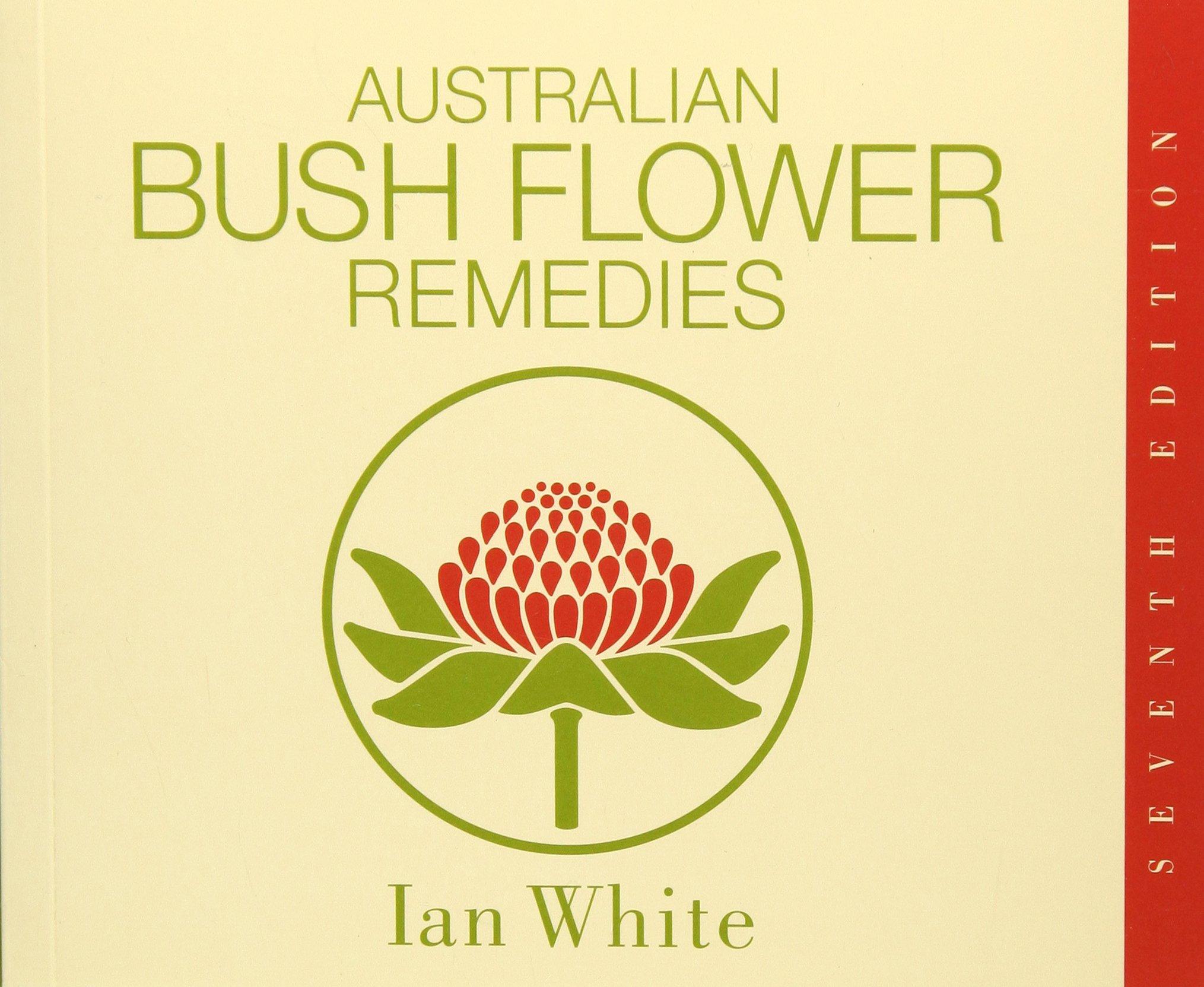 Australian Bush Flower Remedies Ian White 9780646284033 Amazon