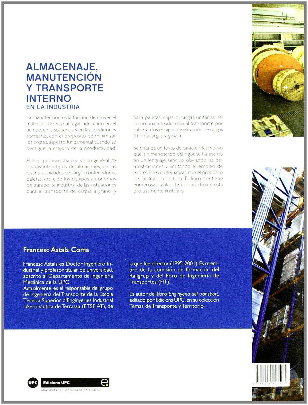 Almacenaje, Manutencin y Trasporte Interno En La Industria (Spanish Edition): Francesc Astals Coma, Upc Edicions Upc: 9788498803501: Amazon.com: Books