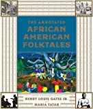 The Annotated African American Folktales (The Annotated Books)
