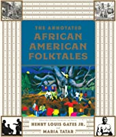 The Annotated African American Folktales (The