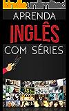 Aprenda Inglês com Séries