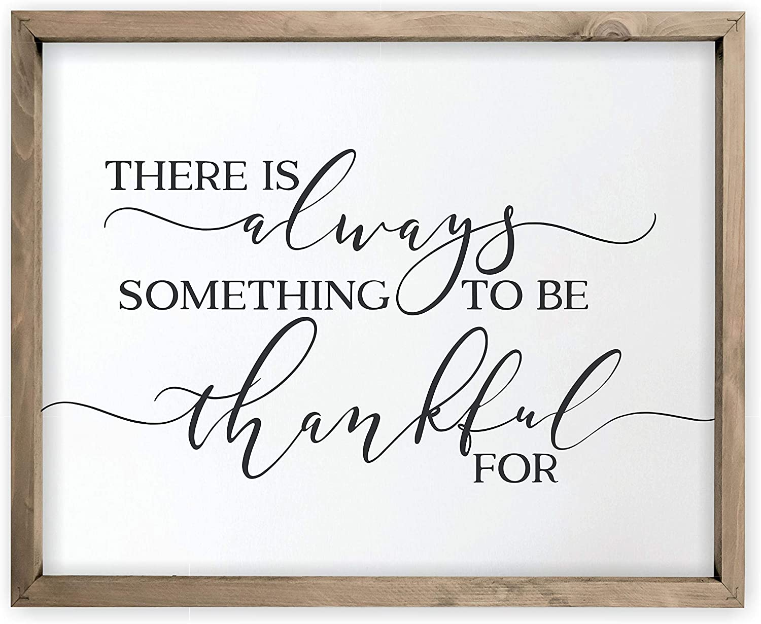 There is Always Something to be Thankful For Framed Rustic Wood Farmhouse Wall Sign 12x15