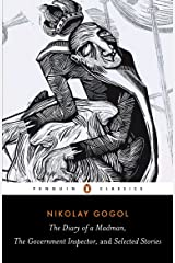 Diary of a Madman, The Government Inspector, & Selected Stories (Penguin Classics) Kindle Edition