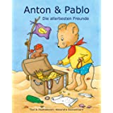 Anton und Pablo - Die allerbesten Freunde - Vorlesegeschichten (German Edition)