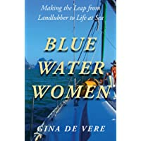 Blue Water Women: Making the Leap from Landlubber to a Life at Sea