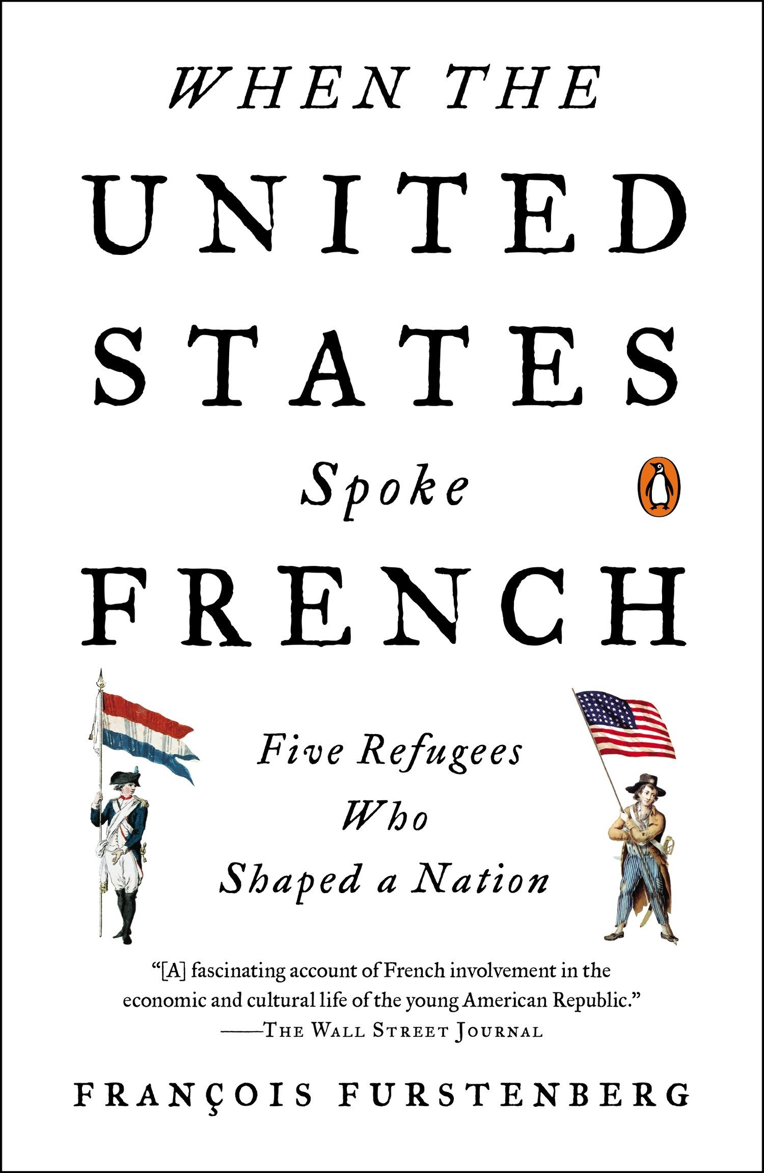 2bc47afbea When the United States Spoke French  Five Refugees Who Shaped a Nation  Paperback – June 30