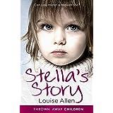 Stella's Story (Thrown Away Children Book 1)